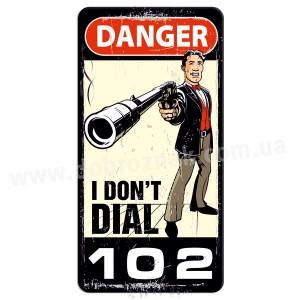 "I Don""t DIAL 102!"