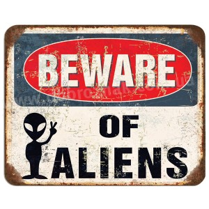 BEWARE OF ALIENS