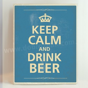 CEEP CALM AND DRINK BEER