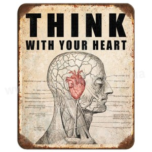 Think with your heart!