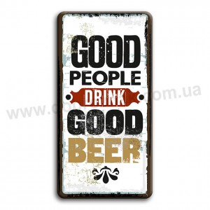 Good people drink good beer!